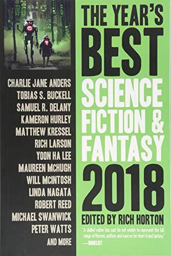 The Years Best Science Fiction & Fantasy 2018 Edition (Years Best Science Fiction and Fantasy) [Horton, Rich] (Tapa Blanda)