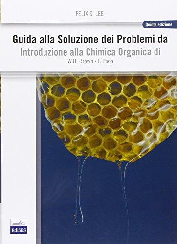 Guida alla soluzione dei problemi da introduzione alla chimica organica PDF