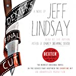 Dexter's Final Cut: A Novel (       UNABRIDGED) by Jeff Lindsay Narrated by Jeff Lindsay