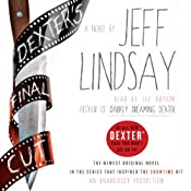 Dexter's Final Cut: A Novel | [Jeff Lindsay]