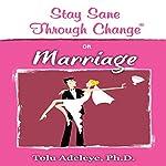 Stay Sane Through Change: Marriage   Dr. Tolu Adeleye