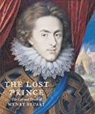 Catharine MacLeod The Lost Prince: The Life & Death of Henry Stuart