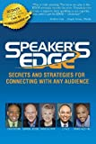 Speakers EDGE: Secrets and Strategies for Connecting with Any Audience