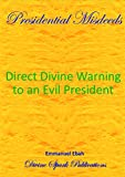 presidential Misdeeds: Direct Divine Warning to an Evil President