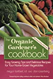 img - for The Organic Gardener's Cookbook. Easy Growing Tips and Delicious Recipes for Your Home-Grown Vegetables. book / textbook / text book