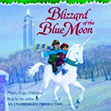 Magic Tree House #36: Blizzard of the Blue Moon (       UNABRIDGED) by Mary Pope Osborne Narrated by Mary Pope Osborne