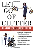 img - for Let Go of Clutter by Harriet Schechter (2000-12-25) book / textbook / text book