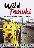 Wild Tanuki: An Adventure Across Japan