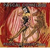 Psicotic Music Hall(Expanded Edt.) By Pascal Comelade (0001-01-01)