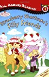 Strawberry Shortcake's Filly Friends: All Aboard Reading Station Stop 1