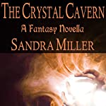 The Crystal Cavern | Sandra Miller