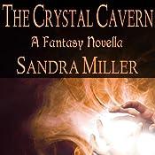 The Crystal Cavern | [Sandra Miller]