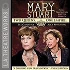 Mary Stuart Hörspiel von Friedrich Schiller Gesprochen von: Alex Kingston, Jill Gascione