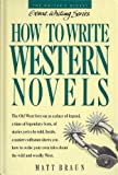 How to Write Western Novels (Genre Writing Series)