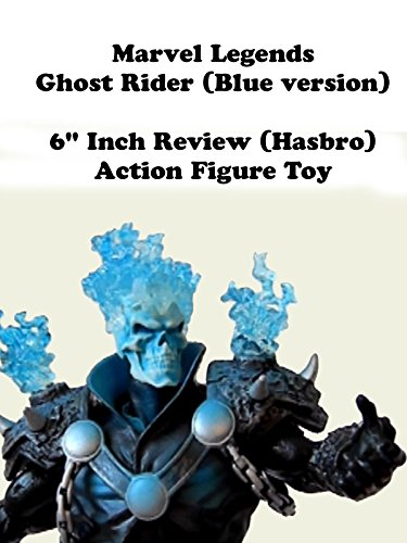 "Marvel Legends Blue Ghost Rider Review 6"" inch action figure toy"