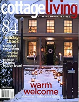 Cottage Living December 2007 Christmas Issue Add Romance With Outdoor Lighti