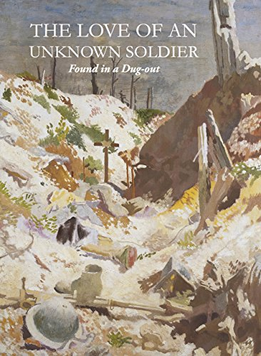 The Love of an Unknown Soldier: Found in a Dug Out