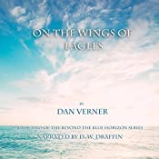 On the Wings of Eagles: Beyond the Blue Horizon, Book 2 | Dan Verner