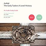 Early Tudors History - A Level Audio Tutorials | Nick Fellows,Glyn Redworth,Katie Fellows