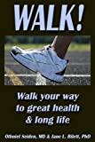 img - for WALK! Walk your way to great health & long life book / textbook / text book