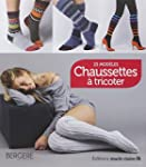 Chaussettes � tricoter : 25 mod�les