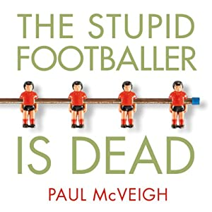 The Stupid Footballer Is Dead Audiobook