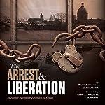The Arrest and Liberation of Rabbi Schnuer Zalman of Liadi: The First Lubavitcher Rebbe | A. Chanoch Glitzenstein,J. Immanul Schochet