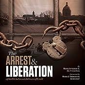 The Arrest and Liberation of Rabbi Schnuer Zalman of Liadi: The First Lubavitcher Rebbe | [A. Chanoch Glitzenstein, J. Immanul Schochet]