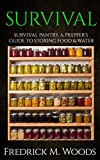 SURVIVAL: Survival Pantry: A Prepper's Guide to Storing Food and Water (Survival Pantry, Canning and Preserving, Prepper's Pantry, Canning, Prepping for Survival)