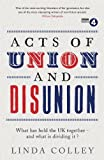 img - for Acts of Union and Disunion by Colley, Linda (2014) Paperback book / textbook / text book