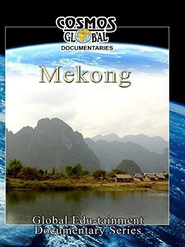 Cosmos Global Documentaries MEKONG The Three Ancient Kingdoms Of Cambodia, Thailand & Vietnam on Amazon Prime Instant Video UK