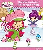 Charlotte aux Fraises fait du patin à glace