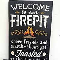 WELCOME TO OUR FIREPIT.. Where friends a...