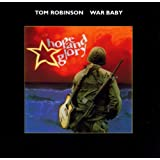 War Baby: Hope & Glory ~ Tom Robinson
