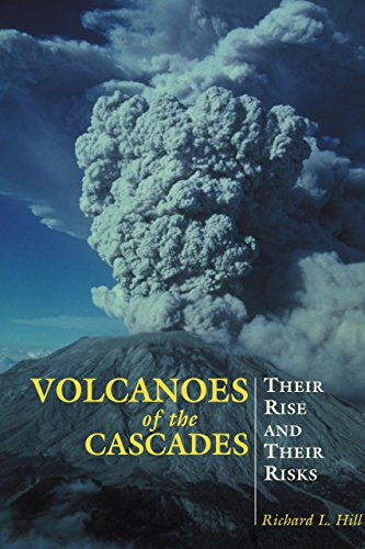 Volcanoes of the Cascades: Their Rise And Their Risks (Falcon Guide) PDF
