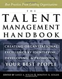 img - for The Talent Management Handbook: Creating Organizational Excellence by Identifying, Developing, and P (1st First Edition) [Hardcover] book / textbook / text book