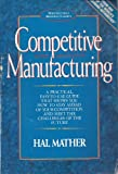 img - for Competitive Manufacturing (Prentice Hall Business Classics) by Mather Hal (1992-08-01) Paperback book / textbook / text book