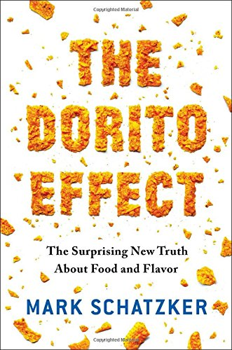 The Dorito Effect: The Surprising New Truth about Food and Flavor