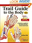 Trail Guide to the Body: A Hands-On G...
