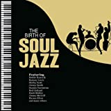 The Birth Of Soul Jazzby Various Artists