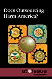img - for Does Outsourcing Harm America? (At Issue Series) book / textbook / text book