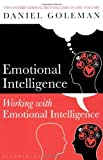 "Emotional Intelligence & Working with Emotional Intelligence: ""Emotional Intelligence"", ""Working with EQ"""