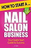 How to Start a Nail Salon Business