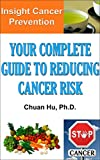 Insight Cancer Prevention: Your Complete Guide to Reducing Cancer Risk