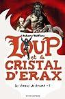 Les �crans de brume, Tome 1 : Loup et le cristal d'Erax par Belfiore