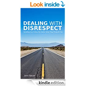 Dealing With Disrespect: Handling your critics, no matter what they throw at you