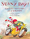 Sunny Boy!: The Life and Times of a Tortoise (0374372977) by Fleming, Candace