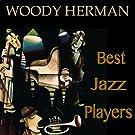 Woody Herman (Best Jazz Players - Remastered)