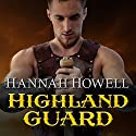 Highland Guard: Murray Family, Book 20 Audiobook by Hannah Howell Narrated by Angela Dawe