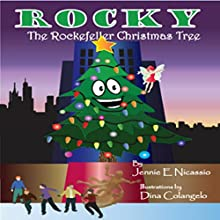 Rocky: The Rockefeller Christmas Tree Audiobook by Jennie E. Nicassio Narrated by William L. Sturdevant